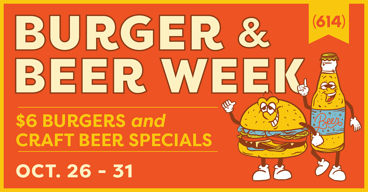 Burger & Beer Week - $6 Burgers and beer specials.